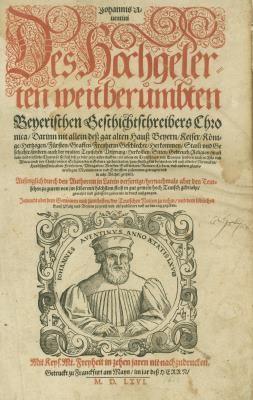 """Titelblatt der 1566 veröffentlichten so genannten """"Bayerischen Chronik"""" von Johannes Turmair (1477- 1532)"""