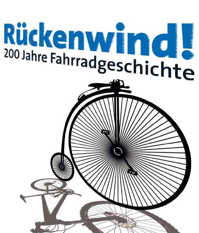 Rückenwind! 200 Jahre Fahrradgeschichte